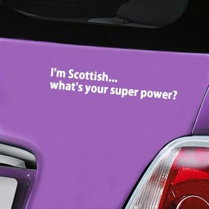 I'm Scottish what's your super power - White