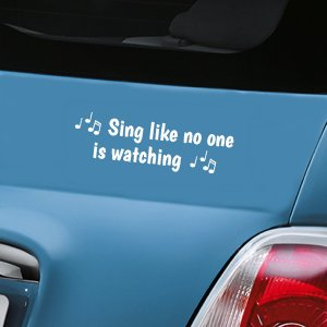 Sing like no one is watching! - White