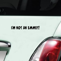 I'm Not An Emmet Decal - Black