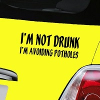 I'm Not Drunk I'm Avoiding Potholes Decal - Black