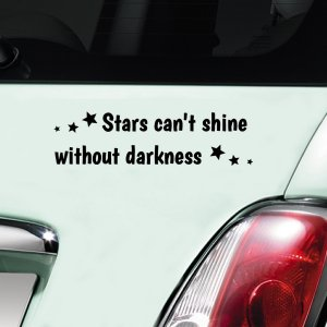 Stars can't shine without darkness - Black