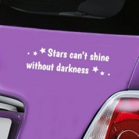 Stars can't shine without darkness - White